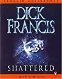Francis, Dick: Shattered