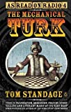 TOM STANDAGE: The Mechanical Turk: The Magic and Mechanism of the Notorious Chess-Playing Machine