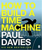 P. C. W. Davies: How to Build a Time Machine