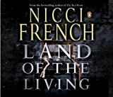 French, Nicci: Land of the Living by Nicci French