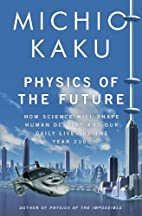 Physics of the future : the inventions that…