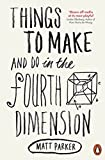 Things to Make and Do in the Fourth Dimension cover image