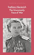 The Unwomanly Face of War (Penguin Classics)…