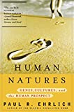 Ehrlich, Paul R.: Human Natures: Genes, Cultures, and the Human Prospect