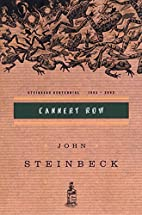 Cannery Row: (Centennial Edition) by John…