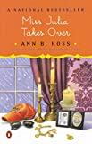 Ross, Ann B.: Miss Julia Takes Over
