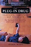Winn, Marie: The Plug-In Drug: Television, Computers, and Family Life
