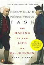 Boswell's Presumptuous Task: The Making of…