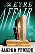 The Eyre Affair: A Thursday Next Novel by…