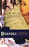 Miller, Lee: Roanoke: Solving the Mystery of the Lost Colony