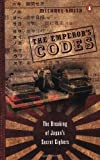 Smith, Michael: The Emperor's Codes: The Breaking of Japan's Secret Ciphers