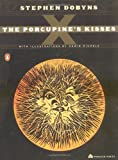 Dobyns, Stephen: The Porcupine's Kisses (Poets, Penguin)