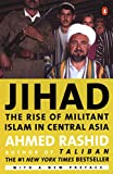 Rashid, Ahmed: Jihad: The Rise of Militant Islam in Central Asia