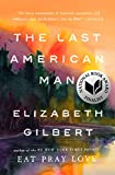 Gilbert, Elizabeth: The Last American Man