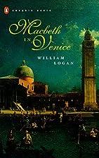 Macbeth in Venice by William Logan