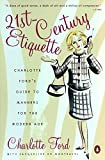 Ford, Charlotte: 21st Century Etiquette: Charlotte Ford's Guide to Manners for the Modern Age