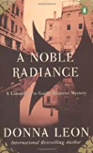 A Noble Radiance (Guido Brunetti, No 7) by…