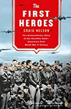 The First Heroes: The Extraordinary Story of…