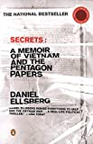 Daniel Ellsberg: Secrets: A Memoir of Vietnam and the Pentagon Papers