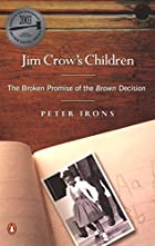 Jim Crow's Children: The Broken Promise of&hellip;