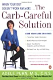 Adele Puhn: The Carb-Careful Solution: When Your Diet Doesn't Work Anymore . . .
