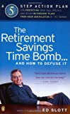 Slott, Ed: The Retirement Savings Time Bomb and How to Diffuse It: A Five-Step Action Plan for Protecting Your IRAs, 401(k)s, and Other Retirement[continued] Plans from near Annihilation by the Taxmanby the Taxman