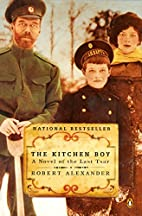 The Kitchen Boy: A Novel of the Last Tsar by…