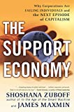 Zuboff, Shoshana: The Support Economy: Why Corporations Are Failing Individuals and the Next Episode of Capitalism