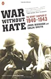 Bierman, John: War Without Hate: The Desert Campaign of 1940-43