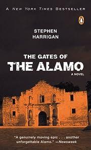 The Gates of the Alamo av Stephen Harrigan