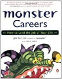 Taylor, Jeff: Monster Careers: How to Land the Job of Your Life