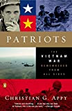 Appy, Christian A.: Patriots: The Vietnam War Remembered From All Sides