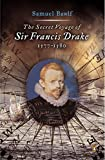 Bawlf, Samuel: The Secret Voyage of Sir Francis Drake: 1557-1580