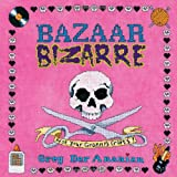 Der Ananian, Greg: Bazaar Bizarre: Not Your Granny&#39;s Crafts