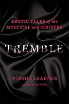 Tremble: Erotic Tales of the Mystical and…