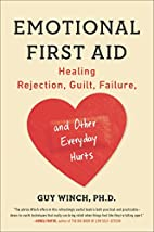 Emotional First Aid: Healing Rejection,…