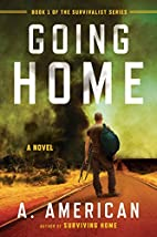 Going Home: A Novel (The Survivalist Series)…