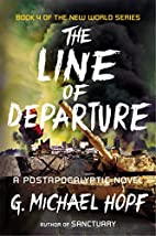 The Line of Departure by G Michael Hopf