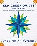 Chiaverini, Jennifer: An Elm Creek Quilts Companion: New Fiction, Traditions, Quilts, and Favorite Moments from the Beloved Series