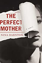The Perfect Mother: A Novel by Nina Darnton
