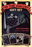 Jon Sczieska: Time Warp Trio Gift Set, Books 1-4 (Knights of the Kitchen Table; The Not-So-Jolly Rodger; The Good, the Bad, and the Goofy; Your Mother Was a Neanderthal)