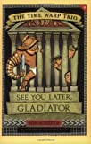 Scieszka, Jon: See You Later, Gladiator (Time Warp Trio)