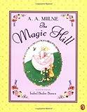 Milne, A. A.: The Magic Hill