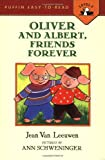 Van Leeuwen, Jean: Oliver and Albert, Friends Forever (Easy-to-Read, Puffin)