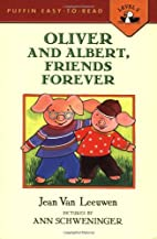 Oliver and Albert, Friends Forever…