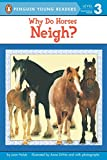 Holub, Joan: Why Do Horses Neigh? (Penguin Young Readers, L3)
