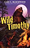 Blackwood, Gary: Wild Timothy