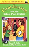 Adler, David A.: Cam Jansen and the School Play Mystery