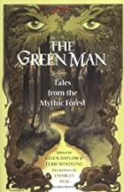 The Green Man: Tales from the Mythic Forest…