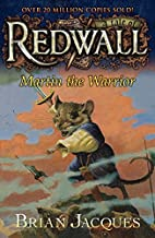 Martin the Warrior: A Tale from Redwall by…